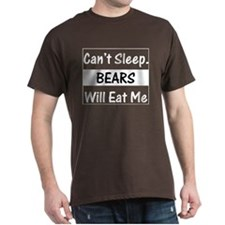 Can't Sleep. Bears Will Eat M Black T-Shirt