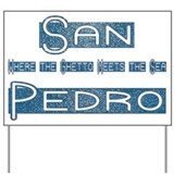 San Pedro Ghetto 2 Yard Sign
