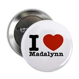 "I Love Madalynn 2.25"" Button"