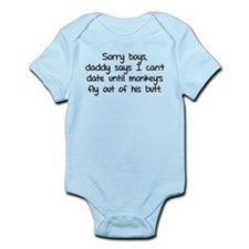 Sorry boys daddy says I cant date Infant Bodysuit