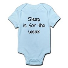 Sleep is for the weak Infant Bodysuit