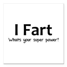 I Fart - What's your super power? Square Car Magne