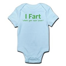 I Fart - What's your super power? Infant Bodysuit