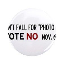 "Don't fall for ""Photo ID"" - Vote No 3.5"" Button"