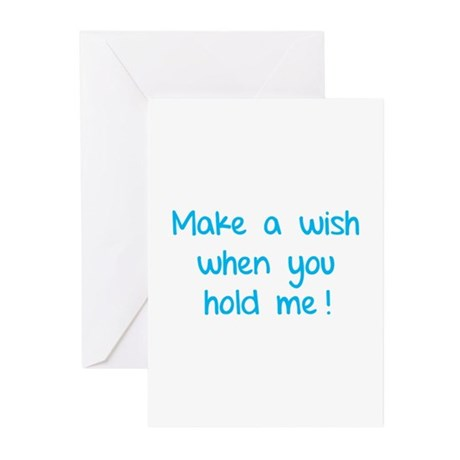 Make a wish when you hold me! Greeting Cards (Pk o