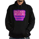 Dont Make Me Use My TEACHER VOICE! Hoody