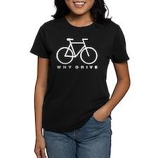 Why Drive, white T-Shirt