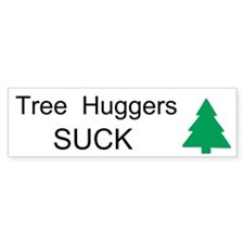 Tree Huggers Suck Custom Bumper Sticker