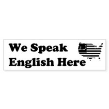 We Speak English Here Custom Bumper Sticker