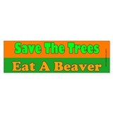 Save the Trees, Eat a Beaver Bumper Bumper Sticker