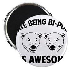I HATE BEING BI-POLAR / ITS AWESOME! Magnet