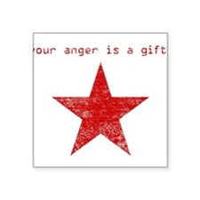 """YOUR ANGER IS A GIFT Square Sticker 3"""" x 3"""""""