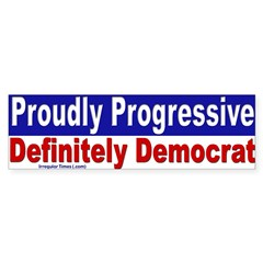 Proudly Progressive Bumper Sticker