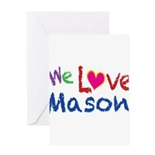 We love you Mason Greeting Card