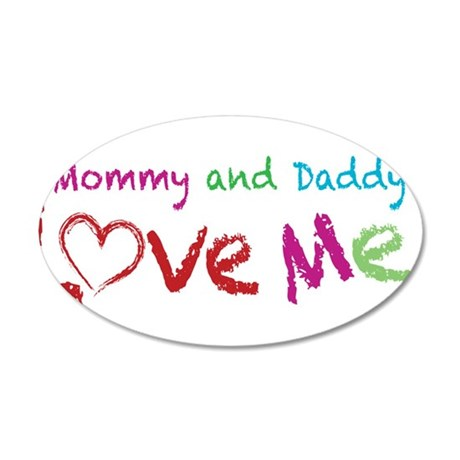 Mommy and Daddy Love Me 35x21 Oval Wall Decal