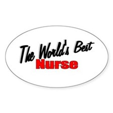 """""""The World's Best Nurse"""" Oval Decal"""