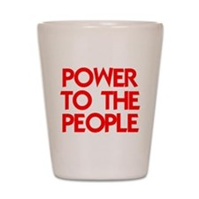 POWER TO THE PEOPLE.psd Shot Glass