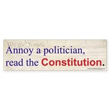 Annoy a Politician Bumper Sticker