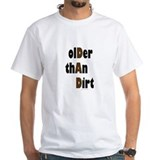 Older Than Dirt Shirt