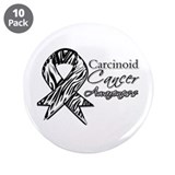 "Awareness Carcinoid Cancer 3.5"" Button (10 pack)"