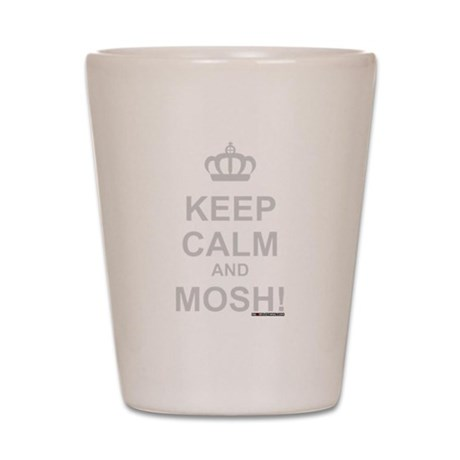 Keep Calm and Mosh Shot Glass