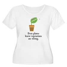 Even plants know vegetarians are wrong T-Shirt