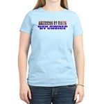 American by Birth Women's Light T-Shirt