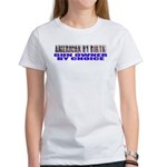 American by Birth Women's T-Shirt