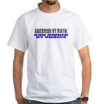 American by Birth White T-Shirt