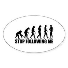 Stop following me evolution Decal