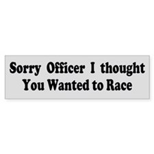 Sorry Officer Bumper Sticker