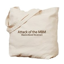 Attack of the MBM - Massive Bowel Movement Tote Ba