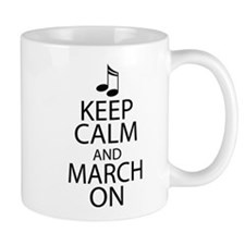 Keep Calm and March On Mug