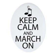Keep Calm and March On Ornament (Oval)