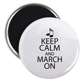 Keep Calm and March On Magnet