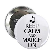 """Keep Calm and March On 2.25"""" Button"""