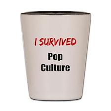 I survived POP CULTURE Shot Glass