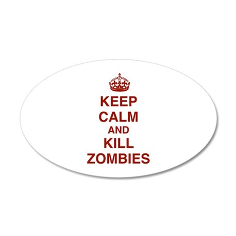 Keep Calm And Kill Zombies 38.5 x 24.5 Oval Wall P