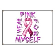 I Wear Pink for Myself Banner