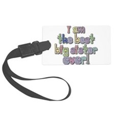 I Am The Best Big Sister Ever Luggage Tag