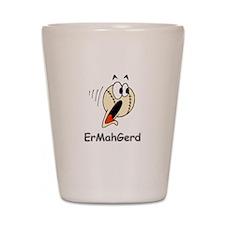 ErMahGerd Shot Glass