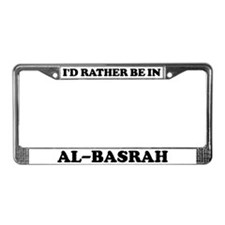 Rather be in Al-Basrah License Plate Frame