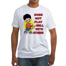 """Does Not Play Well With Othe Shirt"