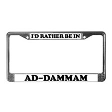 Rather be in Ad-Dammam License Plate Frame