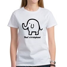 That's Irrelephant Tee