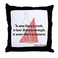 In wine there is truth..... Throw Pillow