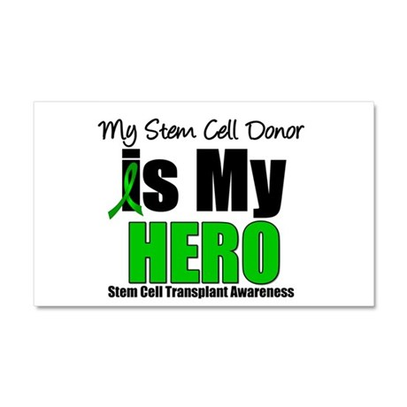 My Stem Cell Donor is My Hero Car Magnet 20 x 12