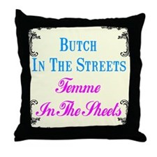 Butch in the streets Throw Pillow
