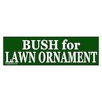 Bush for Lawn Ornament Bumper Sticker