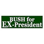 Bush for Ex-President Bumper Sticker